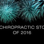 Top 5 chiropractic stories of 2016