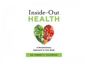 Book review: 'Inside-Out Health' by Robert Silverman, DC