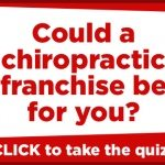[Quiz] Could a Chiropractic Franchise Be For You?