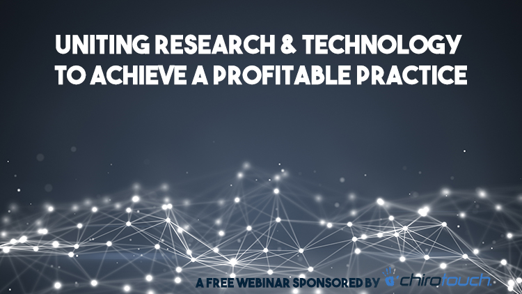 Uniting Reseach and Technology to Achieve a Profitable Practice webinar. Register Now