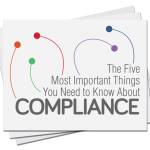 The Five Most Important Things You Need to Know About Compliance