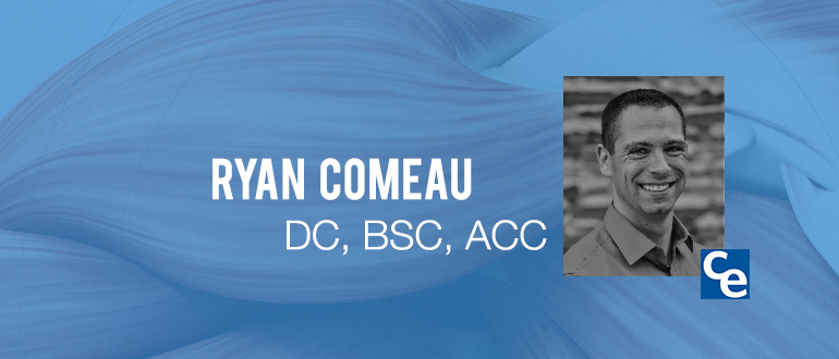 """Welcome to """"The Future Adjustment,"""" Chiropractic Economics podcast series on what's new and notable in the world of chiropractic. I'm Daniel Sosnoski, the editor-in-chief of """"Chiropractic Economics,"""" and our guest today is Ryan Comeau, DC."""