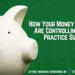How Your Money Habits Are Controlling Your Practice Success