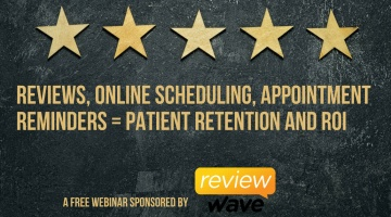 Online Reviews, Patient Experience, Online Scheduling, Appointment Reminders, are vital marketing automation tools to get, more new patients.