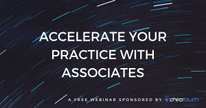Accelerate Your Practice with Associates