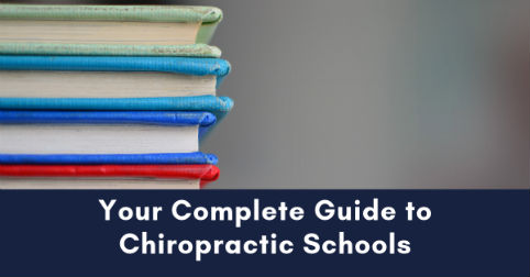 Your Complete Guide To Chiropractic Schools