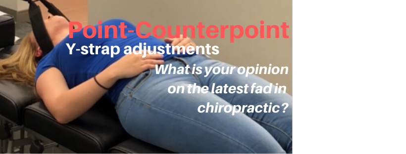 Chiropractic Economics' Point-Counterpoint is where doctors of chiropractic and health care industry professionals debate the industry's hottest topics. This issue: Y Strap chiropractic adjustments