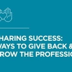 Grow the Profession: Three Ideas for Sharing your Success