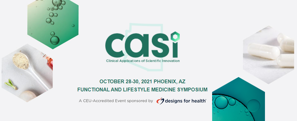 Clinical Applications of Scientific Innovation (CASI) will host the 2021 Functional and Lifestyle Medicine Symposium on Oct. 28-30...